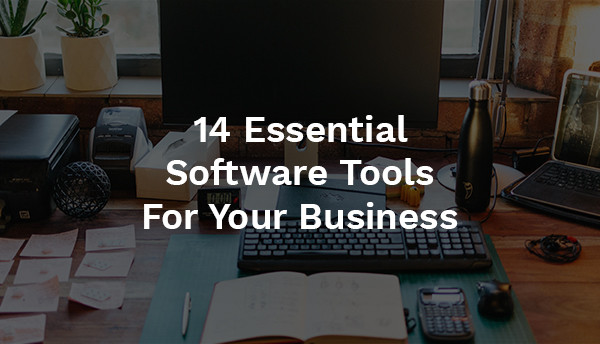 14 Essential Software Tools For Your Business