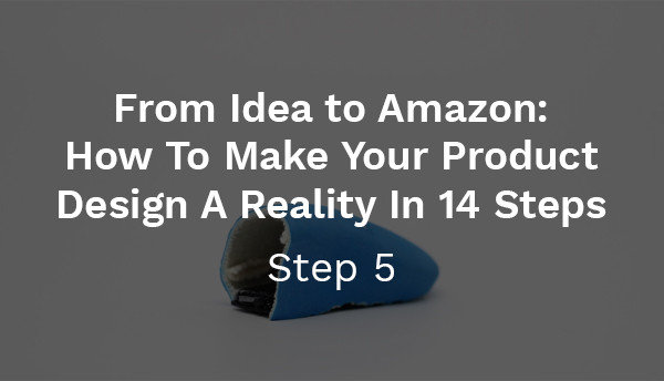 From Idea To Amazon: Step 5 - Proof of Concept Prototyping (Prototyping Stage 1)
