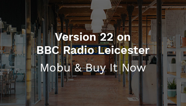 Version 22 on BBC Radio Leicester - Mobu & Buy It Now