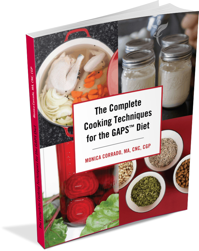 The Complete Cooking Techniques for the GAPS Diet: By Monica Corrado