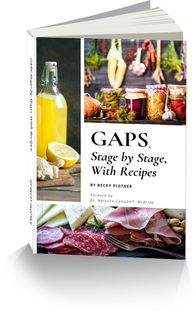 GAPS Stage by Stage, with Recipes: By Becky Plotner