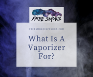 What is a Vaporizer For?