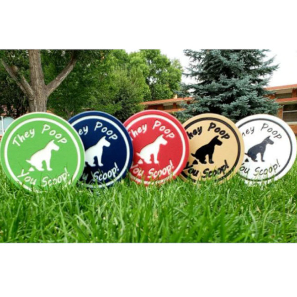 They poop, you scoop image yard sign made from HDPE plastic in all available colors.