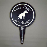 Black they poop, you scoop image yard sign made from HDPE plastic.
