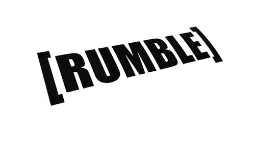 [RUMBLE]