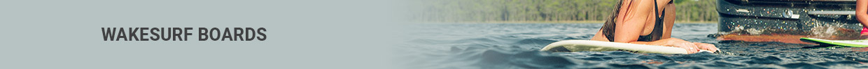 shortbannerimageswakehouse-wakesurfboards.jpg