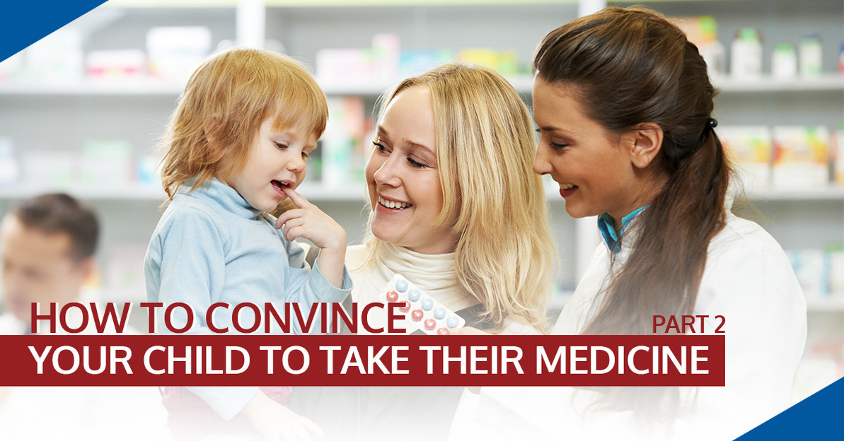 How to Convince Your Child to Take Their Medicine Part 2