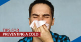 Tips for Preventing a Cold