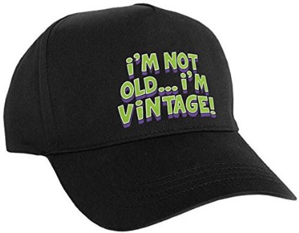 I'm not Old I'm Vintage Hat