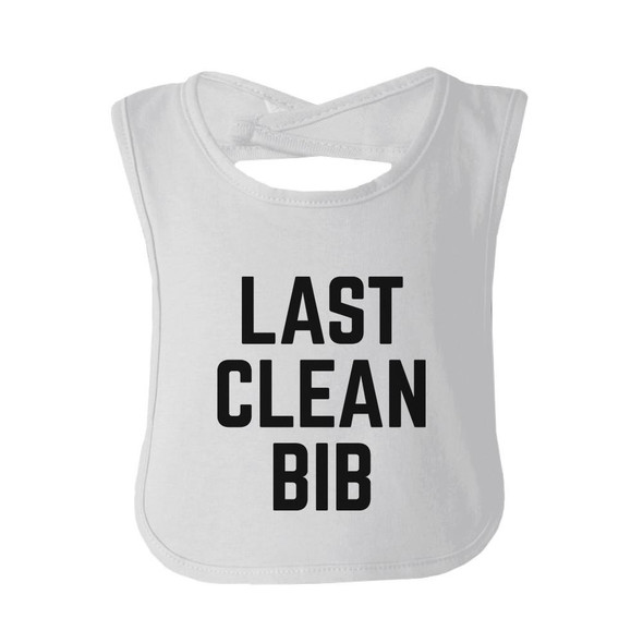 Last Clean Bib Baby Bib Funny Infant bibs Baby Shower Gifts Ideas