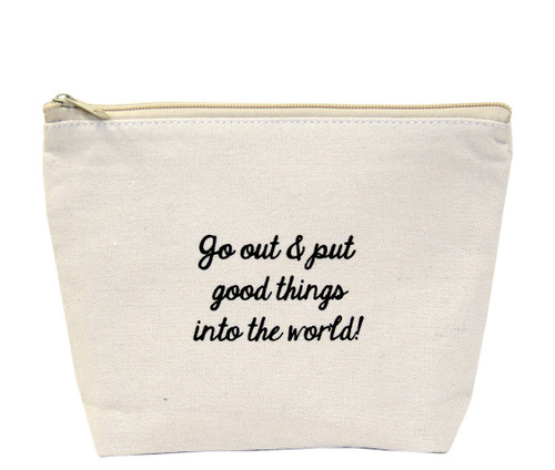 Go Out and Put Good Things Into the World Canvas Bag