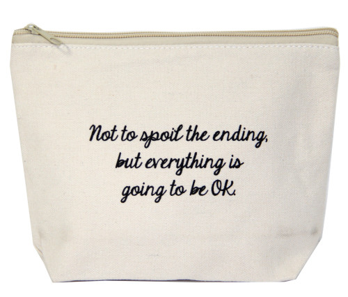 Not To Spoil The Ending But Everything Is Going To Be OK! Canvas Bag by Jules