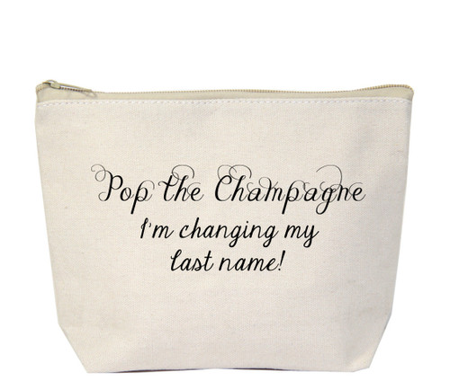 Pop The Champagne I'm Changing My Last Name Canvas Bag