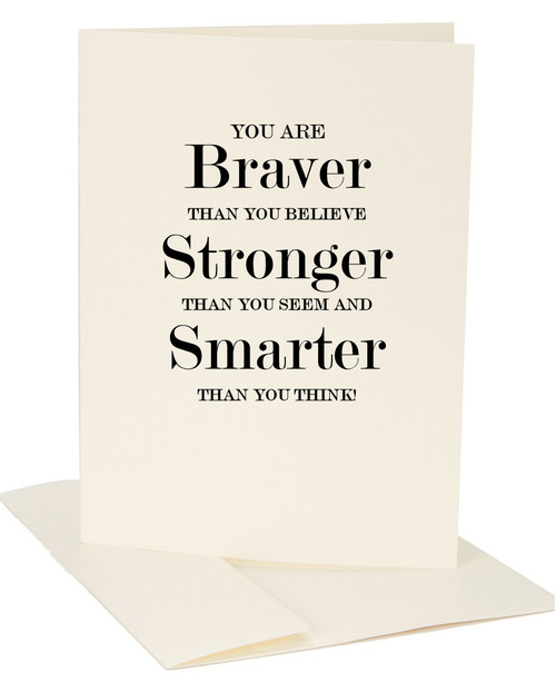 You are Braver Than You Believe Greeting Card