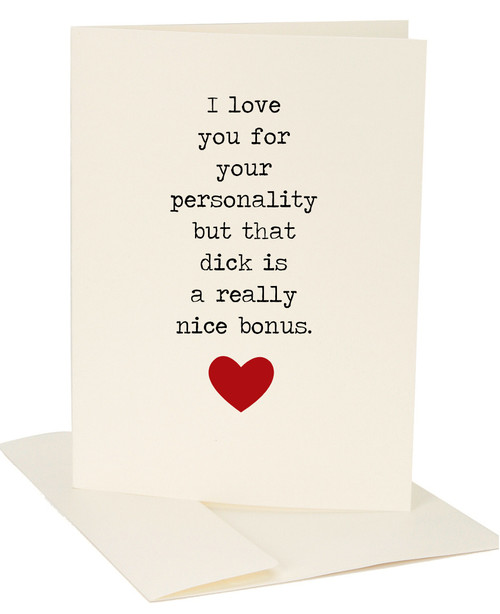 I Love You For Your Personality But That Dick is Really a Nice Bonus Greeting Card