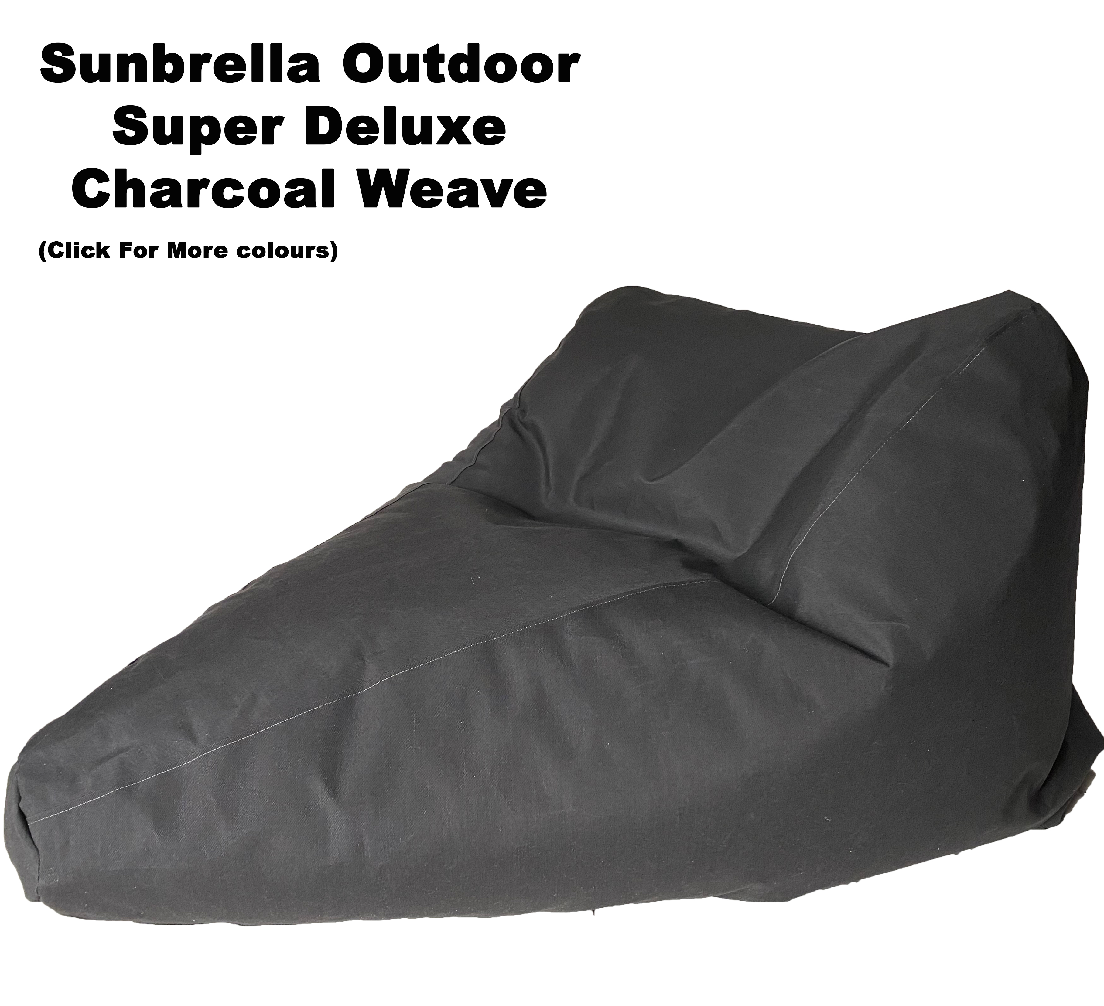 Sunbrella Outdoor Charcoal Weave Super Deluxe Size Bean Bag In Assorted Colours.