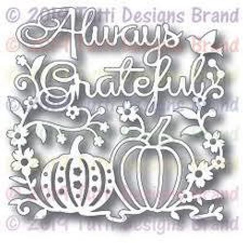Tutti Designs die Always Grateful
