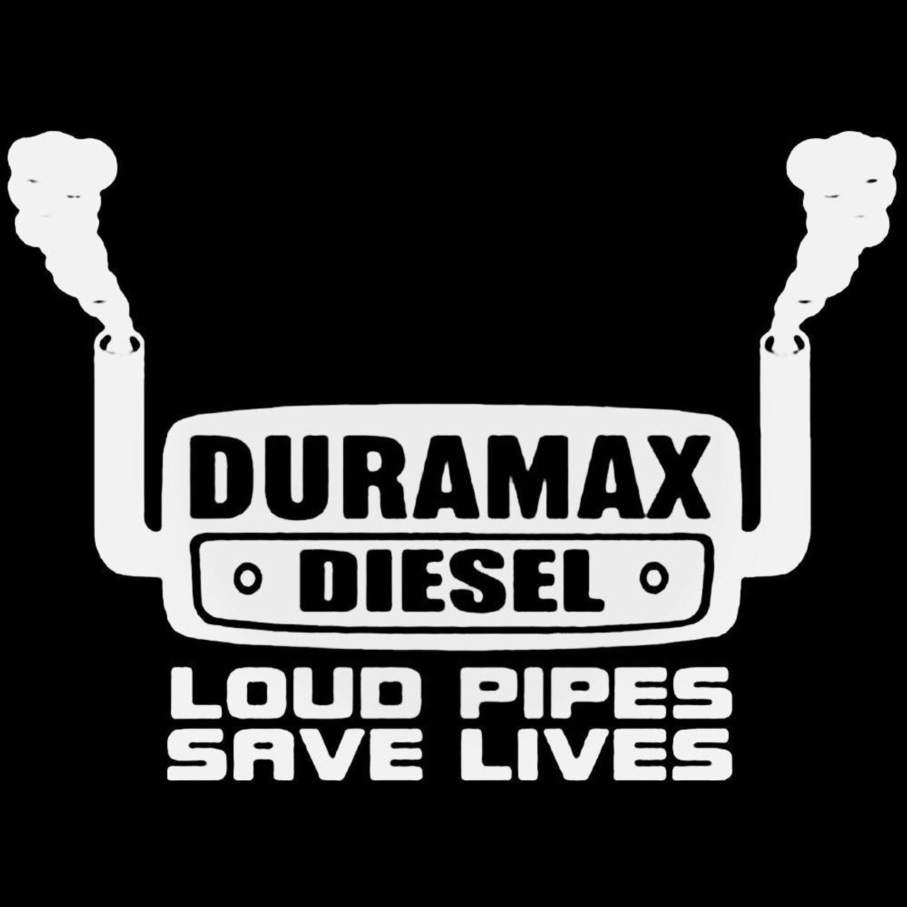 Window Toolbox Stickers #595 Duramax Diesel Loud Pipes Save Lives Sticker