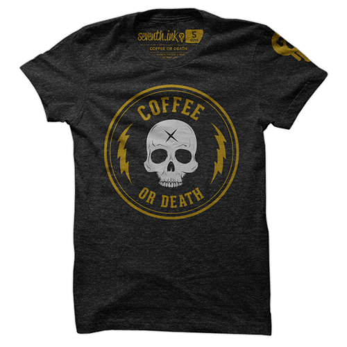 Coffee or Death shirt by Seventh.Ink