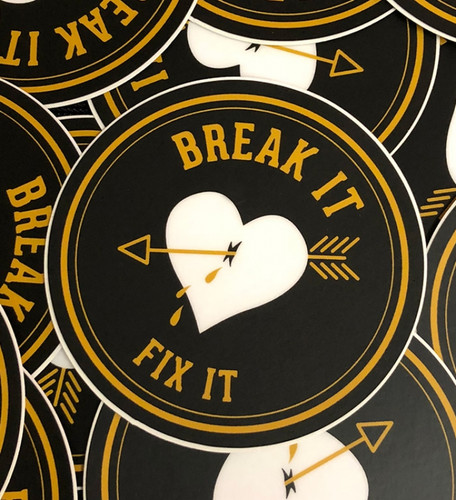 Break It, Fix It Sticker