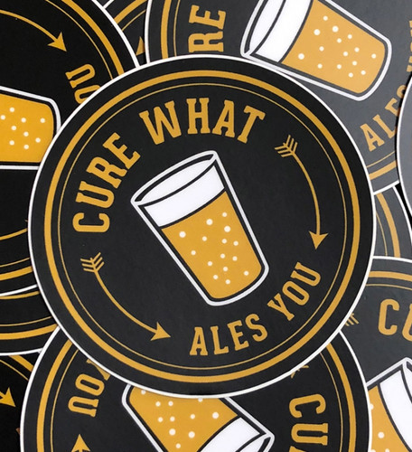 Cure What Ales You Sticker