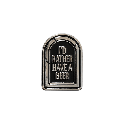 I'd Rather Have a Beer Silver Tombstone Pin