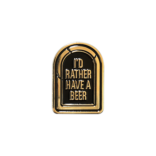 I'd Rather Have a Beer Gold Tombstone Pin