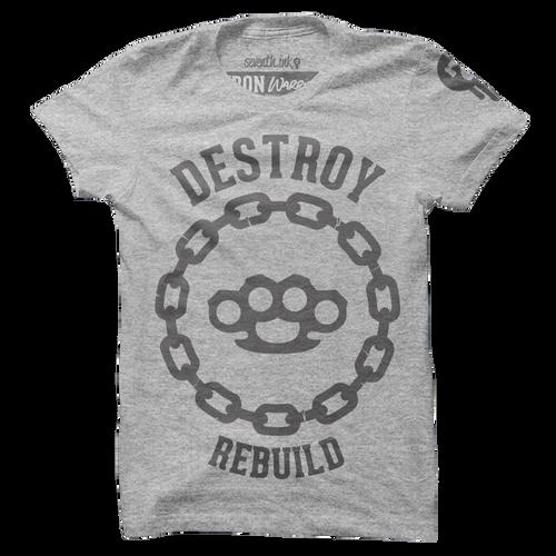 Destroy Rebuild Shirt - Iron Warrior Series