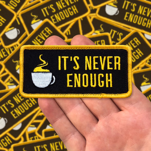 It's Never Enough Coffee Rectangular Patch