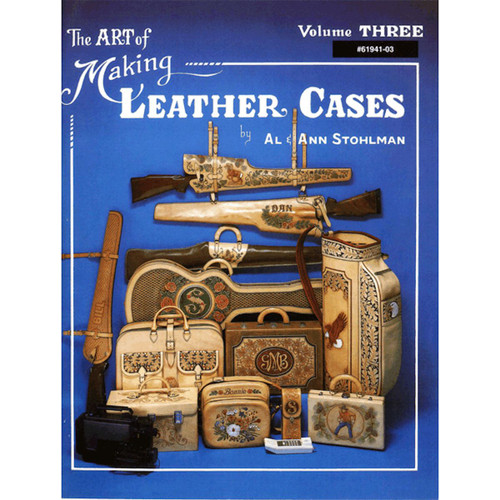 Art of Making Leather Cases Volume Three