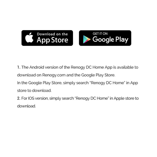 The Renogy DC Home App is available to Apple Store and Google Play Store.