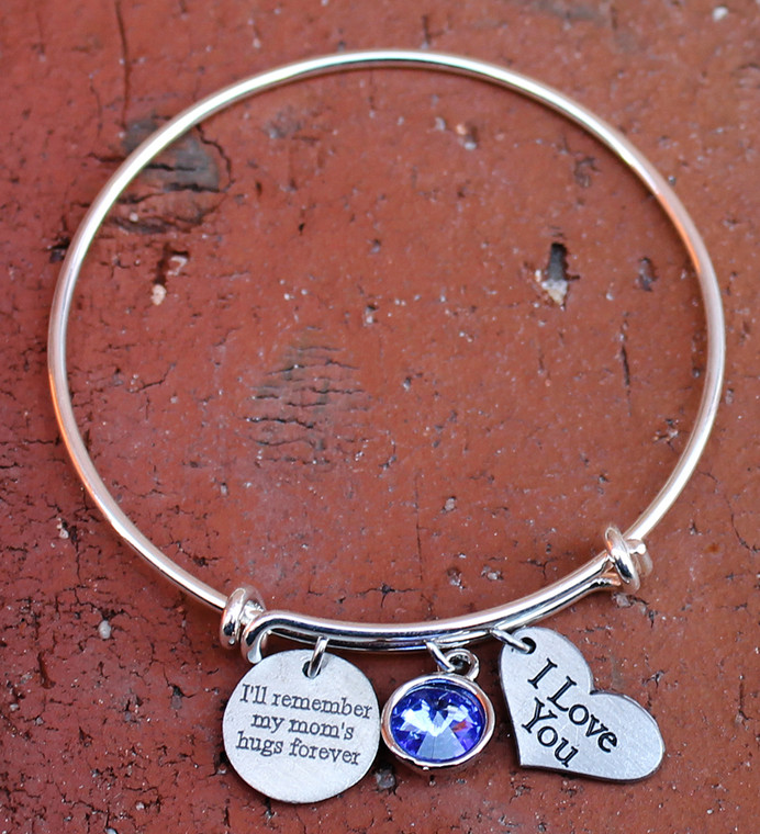 """""""I'll remember my mom's hugs forever"""" Bangle Bracelet"""