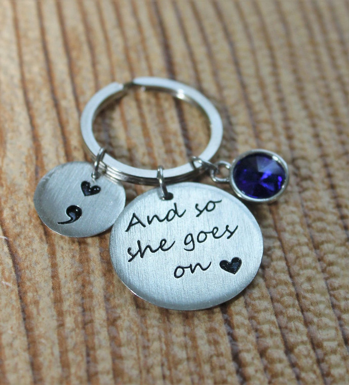 """""""And so she goes on"""" Semi Colon Key Chain"""