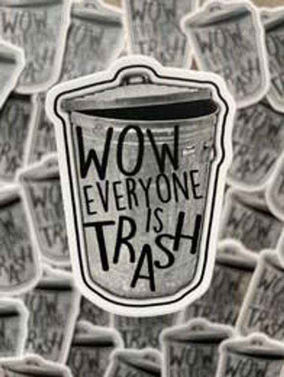 Everyone Is Trash Sticker
