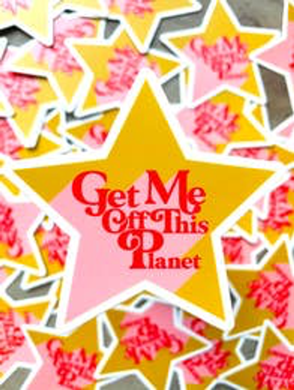 Get Me Off the Planet Sticker