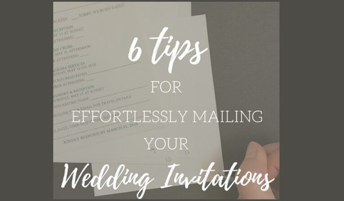 6 Tips For Effortlessly Mailing Your Wedding Invitations