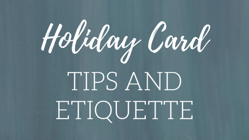 Holiday Card Tips and Etiquette