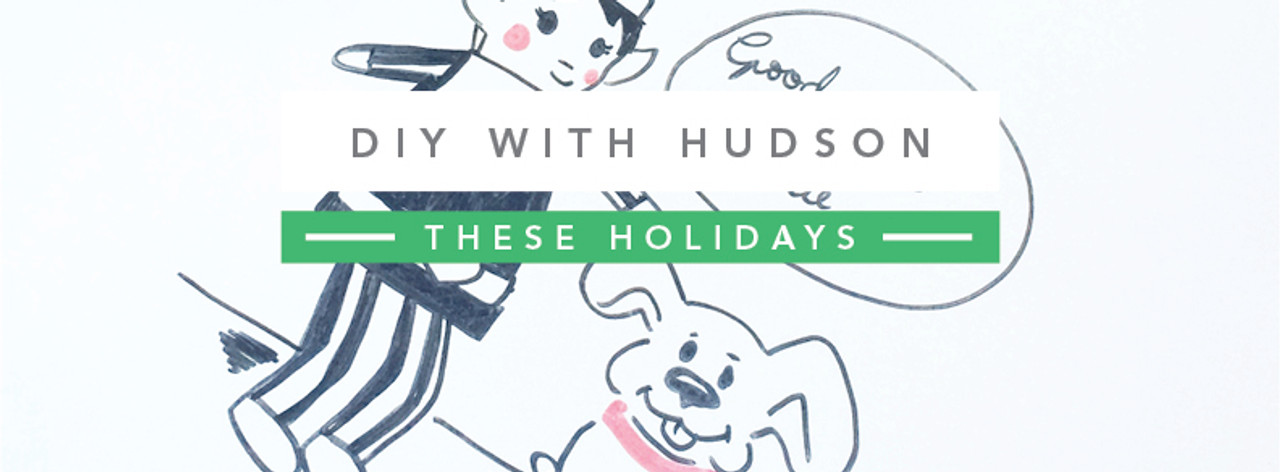 DIY with Hudson These Holidays