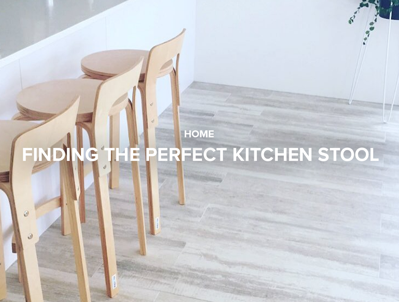 Finding the Perfect Kitchen Stool