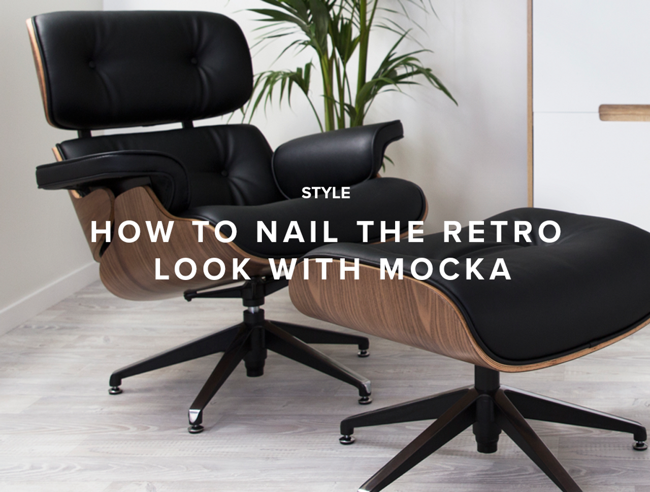 How to Nail the Retro Look with Mocka