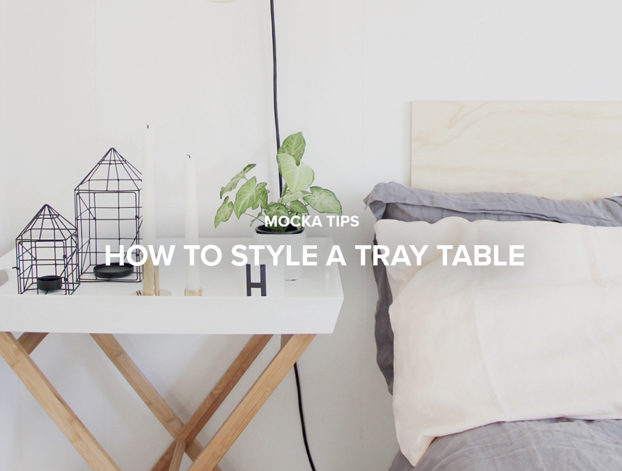 Mocka Tips: How to Style a Tray Table