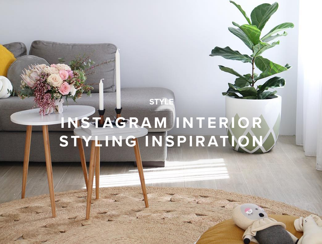 Instagram Interior Styling Inspiration