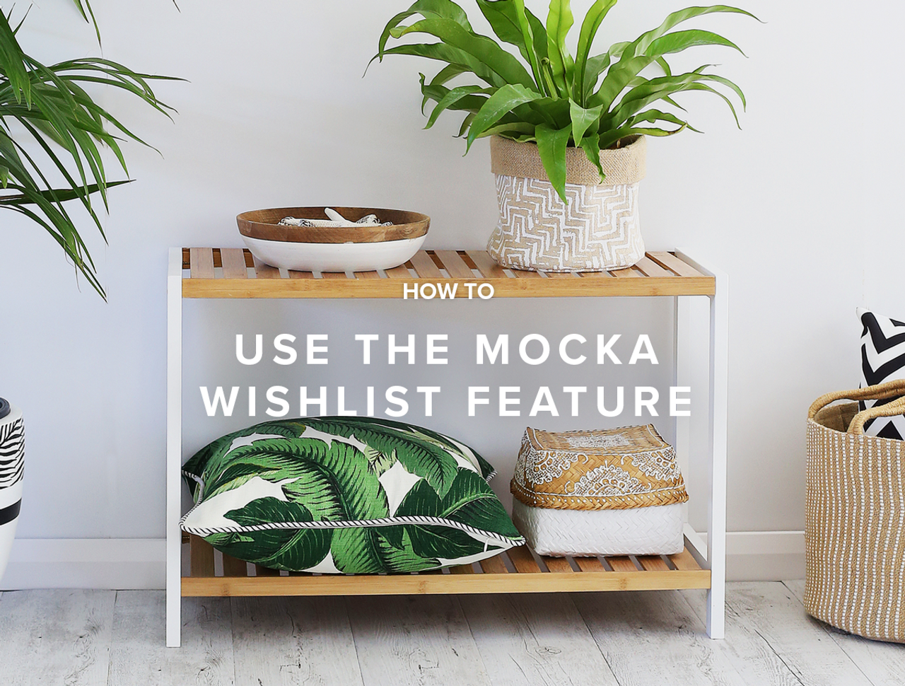 How to use the Mocka Wishlist Feature!