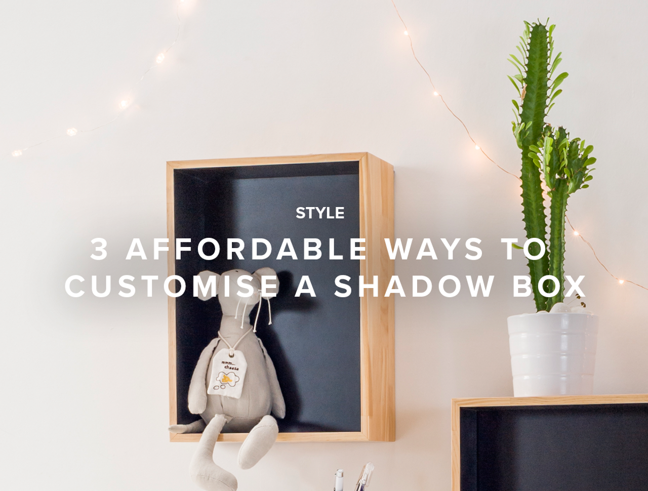 3 Affordable Ways to Customise a Shadow Box