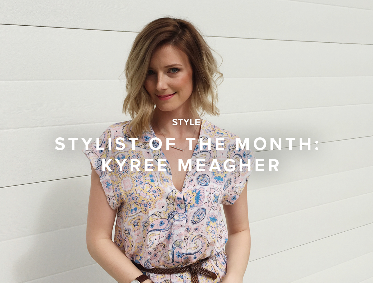 Mocka Stylist of the Month: Kyree Meagher