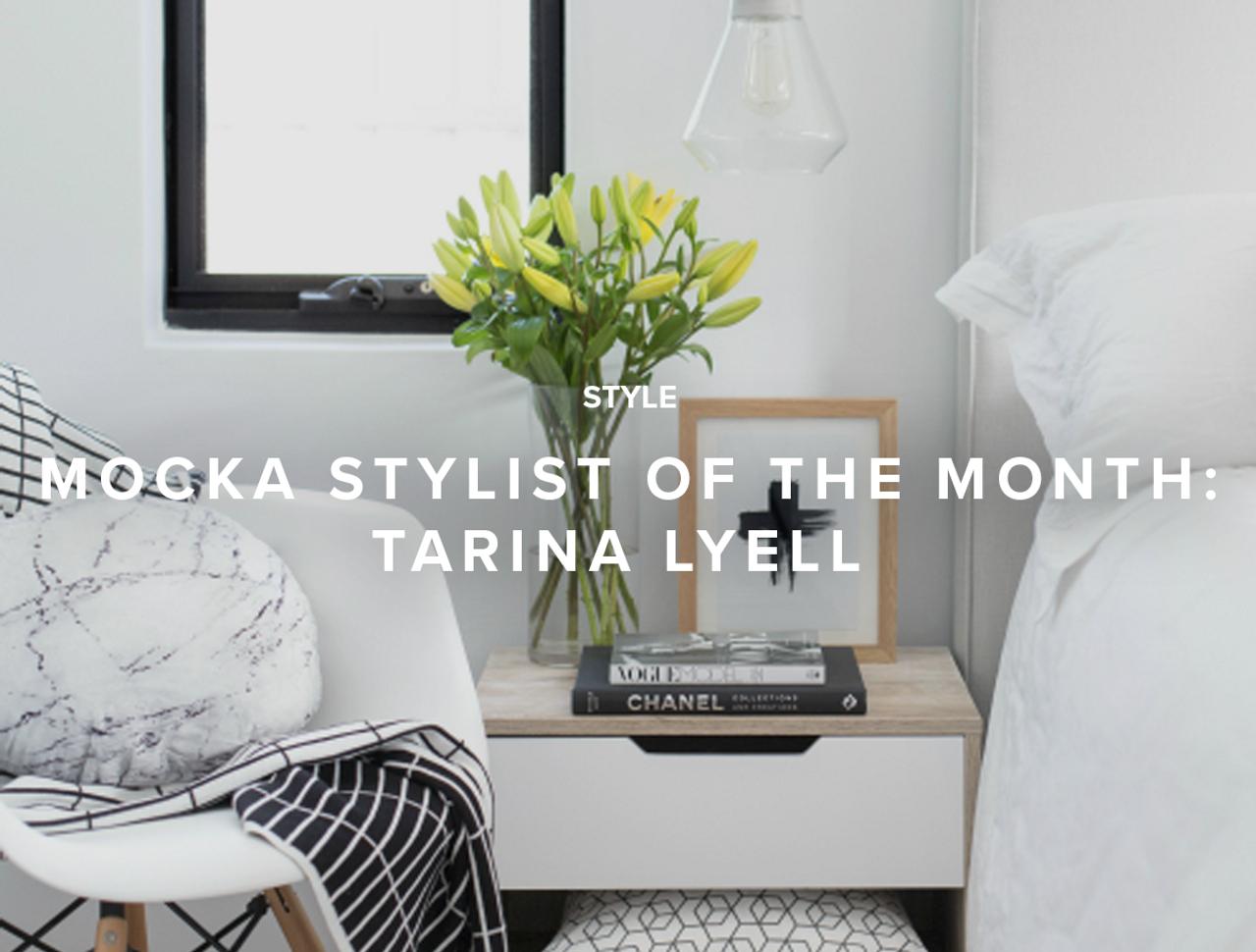 Mocka Stylist of the Month: Tarina Lyell
