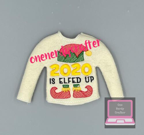 2020  Is Elfed Up Elf Sweater