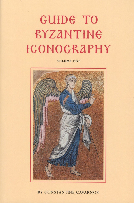 GUIDE TO BYZANTINE ICONOGRAPHY, Volume 1