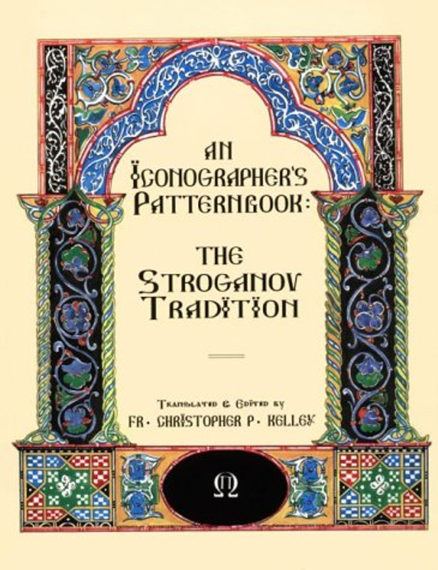 An Iconographer's Patternbook:  the Stroganov Tradition