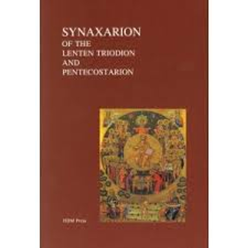 SYNAXARION OF THE LENTEN TRIODION AND PENTECOSTARION